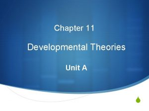 Chapter 11 Developmental Theories Unit A S Growth