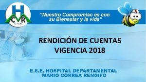 RENDICIN DE CUENTAS VIGENCIA 2018 MISIN El Hospital