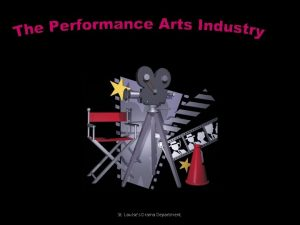 St Louises Drama Department The Entertainment Industry Entertainment