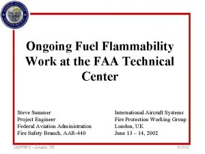 Ongoing Fuel Flammability Work at the FAA Technical