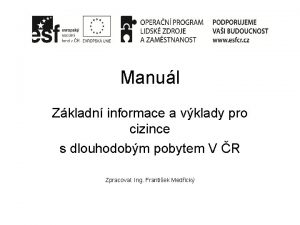 Manul Zkladn informace a vklady pro cizince s