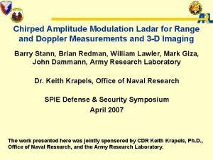 Chirped Amplitude Modulation Ladar for Range and Doppler