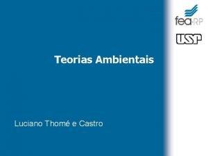 Teorias Ambientais Luciano Thom e Castro Teorias Ambientais