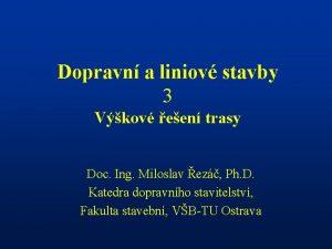 Dopravn a liniov stavby 3 Vkov een trasy
