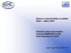 Zprva o innosti klubu za obdob leden duben