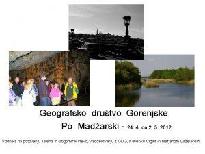 Geografsko drutvo Gorenjske Po Madarski 24 4 do