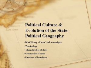 Political Culture Evolution of the State Political Geography