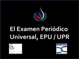 El Examen Peridico Universal EPU UPR Los Derechos