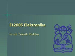 EL 2005 Elektronika Prodi Teknik Elektro Silabus n