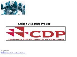 Carbon Disclosure Project Website address www cdp net