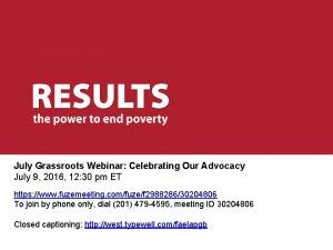 July Grassroots Webinar Celebrating Our Advocacy July 9