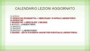 CALENDARIO LEZIONI AGGIORNATO 10 APRILE 17 APRILE NO