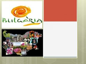 Bulgaria Officially the Republic of Bulgaria is a