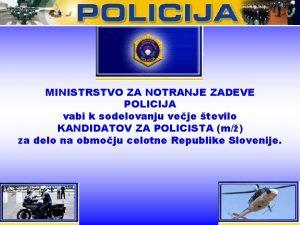 MINISTRSTVO ZA NOTRANJE ZADEVE POLICIJA vabi k sodelovanju