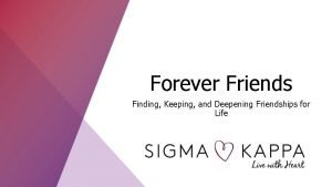 Forever Friends Finding Keeping and Deepening Friendships for