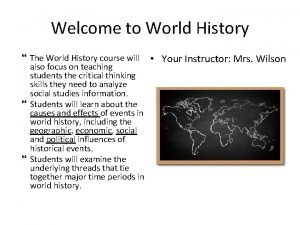 Welcome to World History The World History course