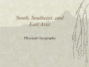 South Southeast and East Asia Physical Geography Mountains