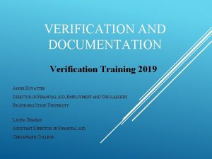 VERIFICATION AND DOCUMENTATION Verification Training 2019 ANGIE HOVATTER