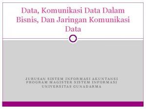 Data Komunikasi Data Dalam Bisnis Dan Jaringan Komunikasi