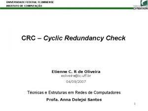 UNIVERSIDADE FEDERAL FLUMINENSE INSTITUTO DE COMPUTAO CRC Cyclic