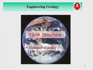 Engineering Geology Earth Structure Hussien aldeeky 1 Engineering