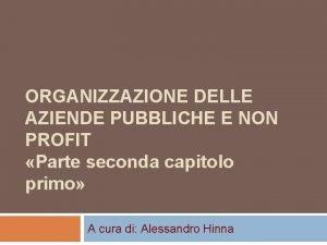 ORGANIZZAZIONE DELLE AZIENDE PUBBLICHE E NON PROFIT Parte