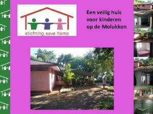 Een veilig huis voor kinderen op de Molukken