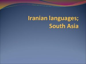 Iranian languages South Asia IndoEuropean languages of the