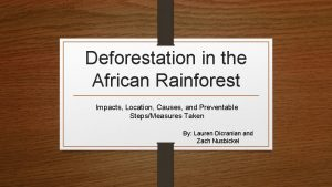 Deforestation in the African Rainforest Impacts Location Causes