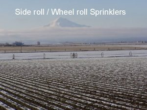 Side roll Wheel roll Sprinklers Layout Consideration Obstacles