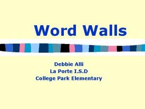 Word Walls Debbie Alli La Porte I S