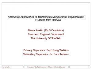 Alternative Approaches to Modelling Housing Market Segmentation Evidence