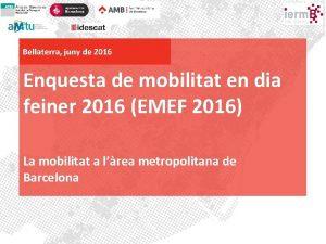 Bellaterra juny de 2016 La mobilitat a lrea
