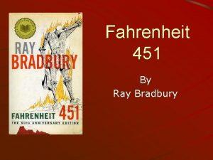Fahrenheit 451 By Ray Bradbury Ray Bradbury honed