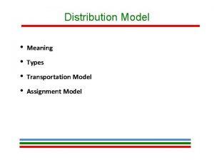 Distribution Model Meaning Types Transportation Model Assignment Model