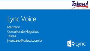Aplicativos Office Videoconferncias Audioconferncias Telefonia Plataforma corporativa Chat