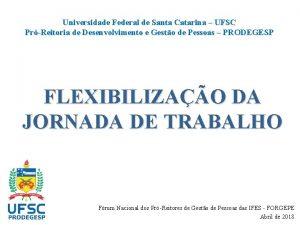 Universidade Federal de Santa Catarina UFSC PrReitoria de