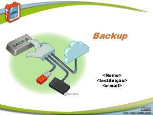 Backup Nome Instituio email Agenda Funes do backup