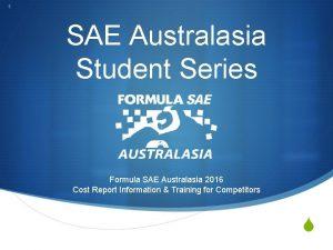 1 SAE Australasia Student Series Formula SAE Australasia