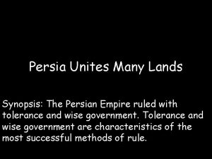 Persia Unites Many Lands Synopsis The Persian Empire