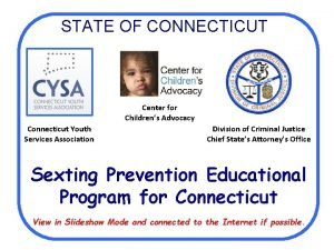 STATE OF CONNECTICUT Center for Childrens Advocacy Connecticut