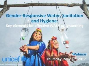 GenderResponsive Water Sanitation and Hygiene Key elements for