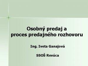 Osobn predaj a proces predajnho rozhovoru Ing Iveta