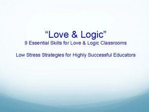 Love Logic 9 Essential Skills for Love Logic