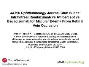 JAMA Ophthalmology Journal Club Slides Intravitreal Ranibizumab vs