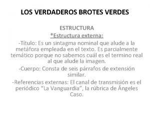 LOS VERDADEROS BROTES VERDES ESTRUCTURA Estructura externa Ttulo
