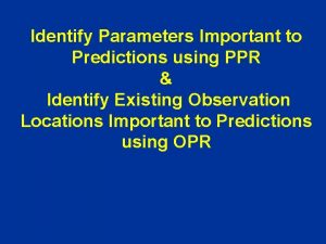 Identify Parameters Important to Predictions using PPR Identify