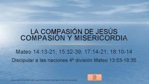 LA COMPASIN DE JESS COMPASIN Y MISERICORDIA Mateo