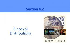 Section 4 2 Binomial Distributions Binomial Experiments Characteristics