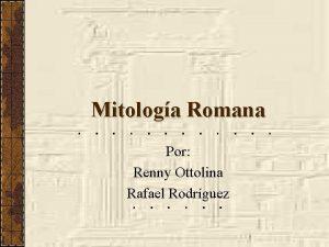 Mitologa Romana Por Renny Ottolina Rafael Rodrguez Caractersticas